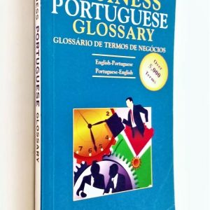 Business Portuguese Glossary - Over 5000 Terms - English - Portuguese